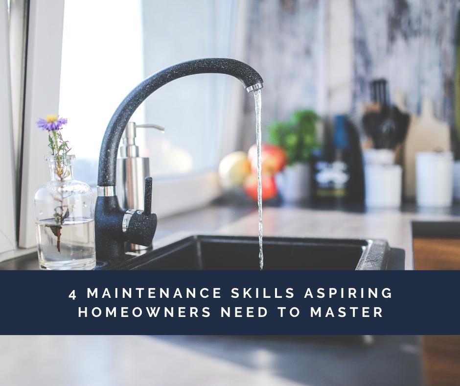 4 Maintenance Skills Aspiring Homeowners Need to Master
