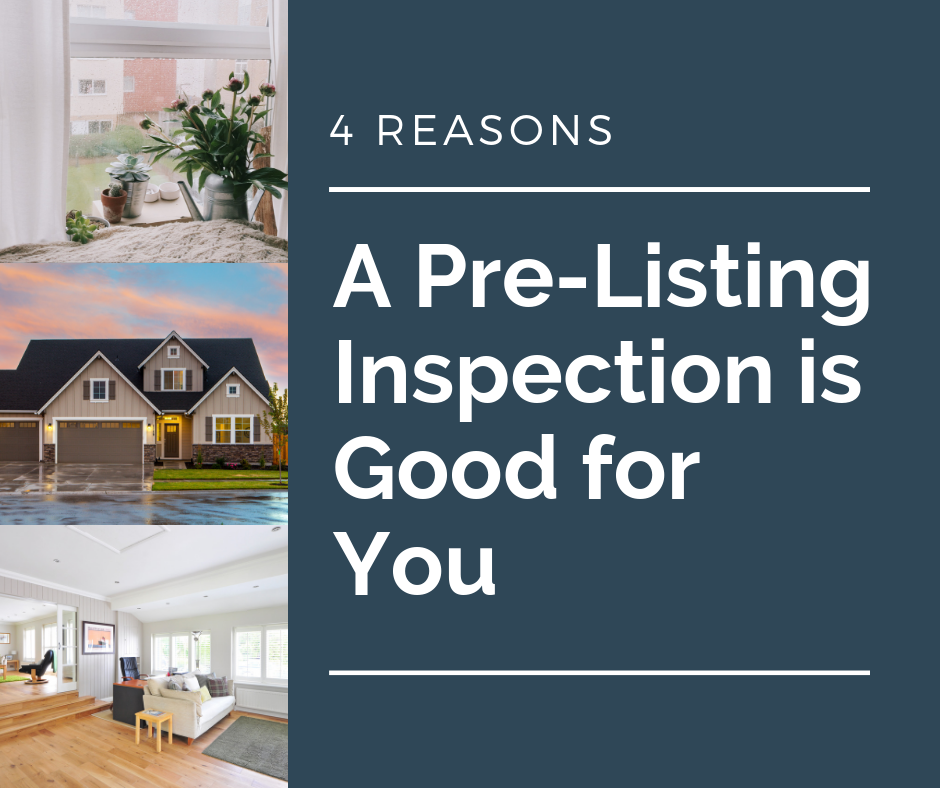 4 Reasons a Pre-Listing Inspection is Good for You
