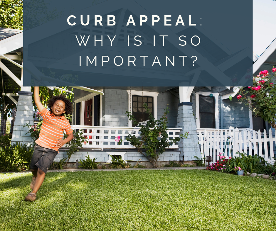 Curb Appeal: Why Is It So Important?