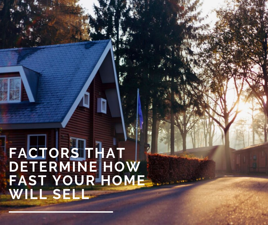 Factors That Determine How Fast Your Home Will Sell