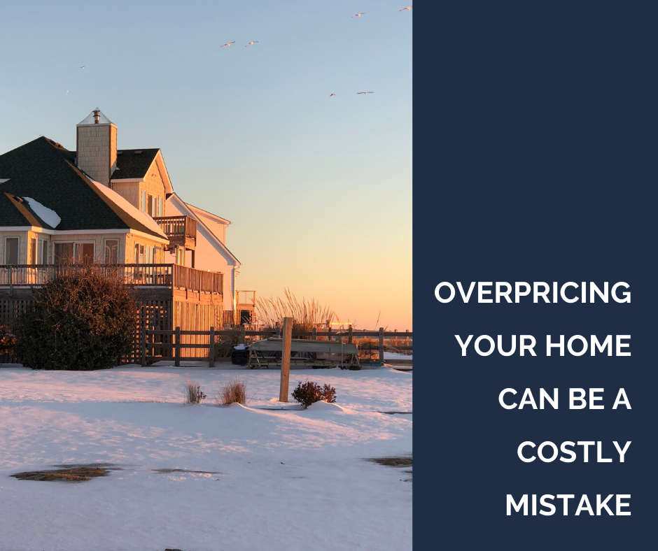 Overpricing Your Home Can Be A Costly Mistake