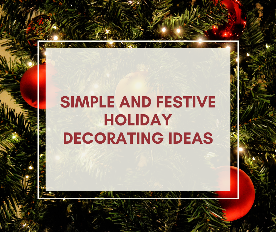 Simple and Festive Holiday Decorating Ideas