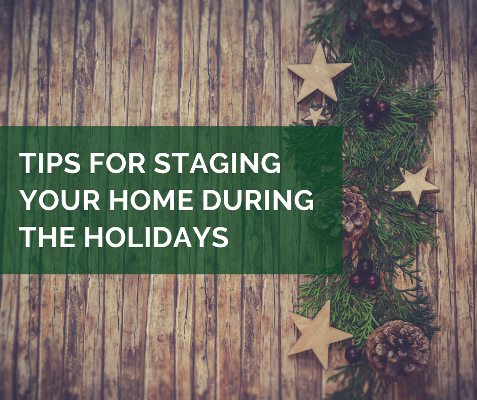 Tips for Staging Your Home During the Holidays